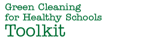 Green Cleaning for Healthy Schools Toolkit